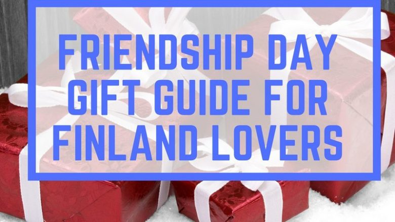 Friendship Day Gift Guide For Finland Lovers. Best Finnish Gifts. Moomins, Northern Lights, Reindeer and some more.