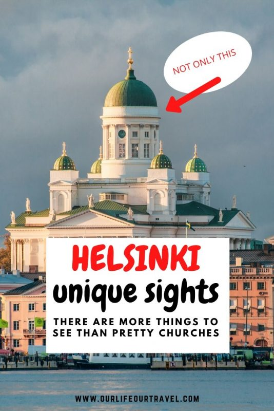 What to do in Helsinki? Unique Architecture, a Finnish Sauna, a bit of Nature and other cool places to see in Helsinki Finland.